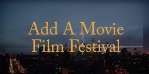 Add-A-Movie Film Festival